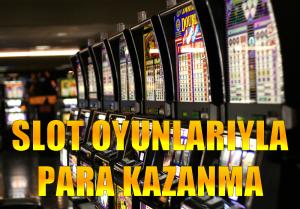 Slot makinelerinde oyun oynayarak para kazanmak, slot oyunlarıyla para kazanma, slot oyunlarından para kazanmak, slot oyunlarından nasıl para kazanılır, slot makinesinden para kazanma
