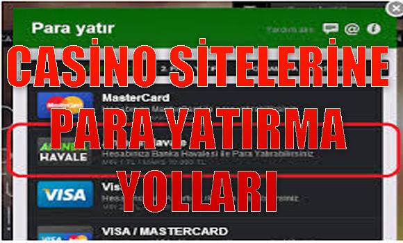 Casino sitelerine para yatırma yolları, Casino sitelerine para yatırma, Casino sitelerine ödeme yapmak