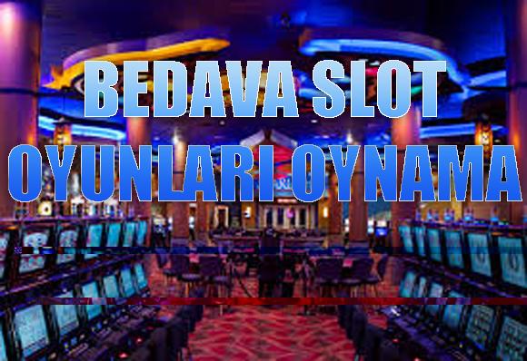 parasız slot oyunları, Bedava slot oyunları oynama, Bedava slot oyunları nasıl oynanır