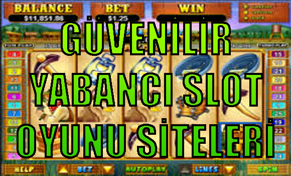 güvenilir yabancı slot oyunu siteleri, Yabancı slot oyunu siteleri, En güvenilir yabancı slot siteleri