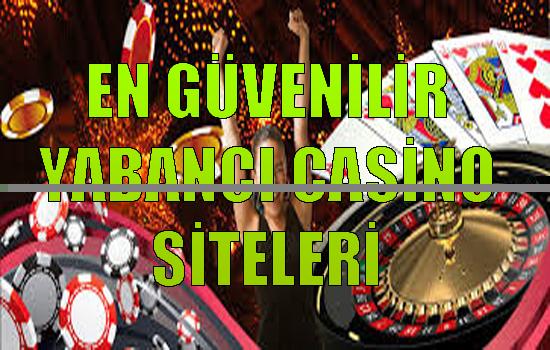 en güvenilir casino siteleri, en güvenilir yabancı casino siteleri hangileridir, Güvenilir casino siteleri