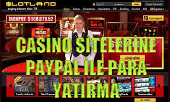 casino sitelerine paypal ile para yatırma, Paypal ile ödeme kabul eden casino sitelerine para yatırma, Paypal ile para yatırılan yabancı casino siteleri