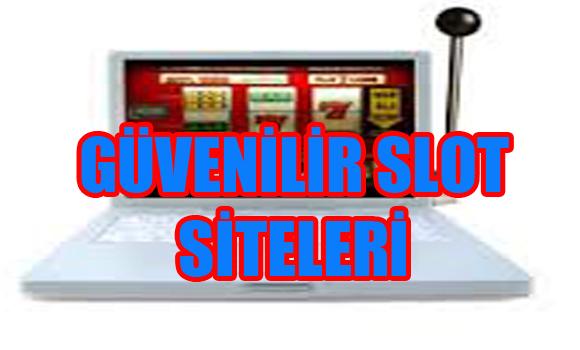güvenilir slot siteleri hangileridir, Güvenilir slot siteleri, Güvenilir slot oyunu siteleri