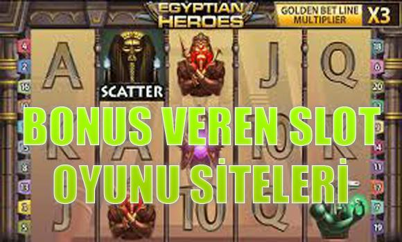 bonus veren slot oyunu siteleri, Güvenilir bonus veren slot oyunu siteleri, Hangi slot oyunu siteleri güvenilirdir ve bonus vermektedir